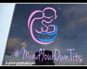 Mind Your Own Tits Breastfeeding Decal - Breastfeeding Decal - Breastfeeding Support Car Decal - Breastfeeding Support Sticker - Many Colors