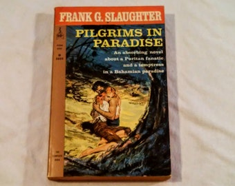 "Vintage Paperback, ""Pilgrims In Paradise"" written by Frank Slaughter, First Paperback Edition, 1961."