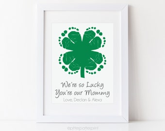 Irish Mom Gift, So Lucky You're My Mommy Footprint Four Leaf Clover Art Print, Personalized Shamrock Baby, Your Child's Feet, UNFRAMED