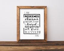I am His, I am redeemed print, Printable art digital print Bible verse art Scripture Christian wall art inspirational quote, chosen worthy