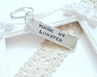 Lobster Keyring, you're my lobster, Boyfriend gift, Handstamped Gift, Fun Gift for Friends, Lobster Keychain, Lobster Quote,,  gift