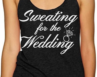 Sweating for the Wedding dress womens workout tank top bride to be racerback