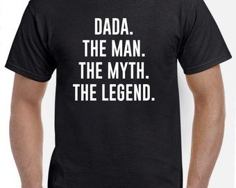 Dada Shirt-Dada Gift-Dada the Man the Myth the Legend Gift for Dada Fathers Day Gift