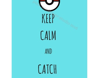 Pokemon Go Pokeball keep calm and catch 'em all quote color digital art download