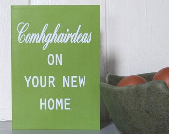 new home card,  moving house card, gaeilge agus bearla, Irish made, Irish and English, made in Ireland  - comhghairdeas on your new home,