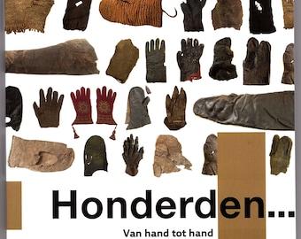 Honderden Van hand tot hand: Gloves and Mittens in the Netherlands 1300-1700 by Annemarieke Willemson