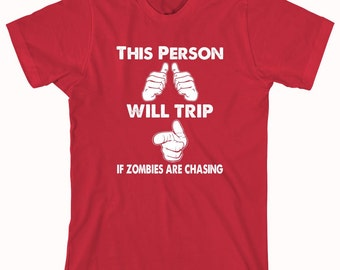 This Person Will Trip You If Zombies Are Chasing shirt, zombie apocalypse, undead - ID: 123
