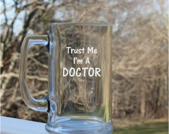 Etched Beer Mug, Beer mug etched, custom beer mug, Trust me, etched mugs, Handmade, etched beer mugs, personalized engraved mugs