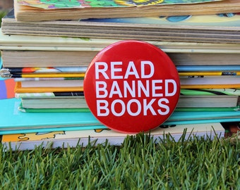 Read Banned Books - Pinback or Magnet Button or Badge Reel