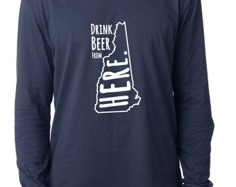 Craft Beer New Hampshire- NH- Drink Beer From Here™ Long Sleeve Shirt