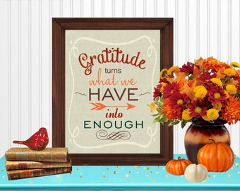 Gratitude turns What We Have into Enough Wall Art Room Decor Digital Printable 8x10... Instant Download