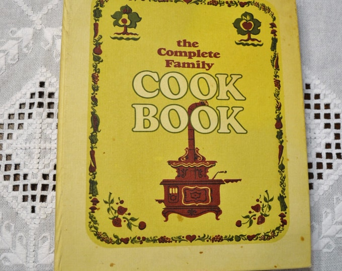 The Complete Family Cookbook Vintage Recipe Book 1970 PanchosPorch