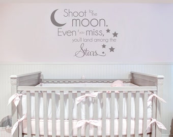 Shoot for the Moon, Even if you Miss You'll Land Among the Stars Wall Decal