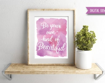 Digital Download - Be Your Own Kind of Beautiful - Inspirational Wall Art - Gallery Wall Art - Inspirational Quote - Typographic Print