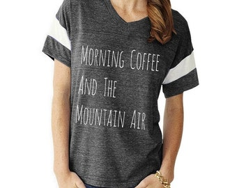 Morning COFFEE and the MOUNTAIN Air Slouchy Gym Tee