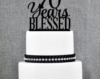 70 Years Blessed Cake Topper, Classy 70th Birthday Cake Topper, 70th Anniversary Cake Topper- (T260-70)