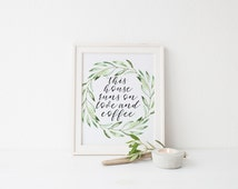 This House Runs On Love And Coffee Print · 4x6 5x7 8x10 11x14 · Home Wall Art Decor · Coffee Art Print · Quote Printable · Olive Branch Art