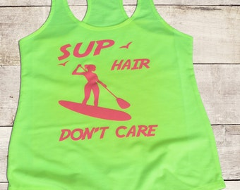 Sup Hair Don't Care Racer Back Tank T Shirt - Stand Up Paddle Board Paddleboarding