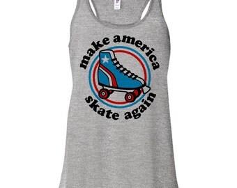 Make America Skate Again Tank Top, Fourth Of July Shirt, 4th of July Shirt, Donald Trump Shirt, Anti Trump Shirt, 2016 Election Shirt