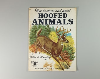 How to Draw and Paint Hoofed Animals by Walter J. Wilwerding -  Walter T. Foster Publication 1960s art book -vintage art book - nursery deco
