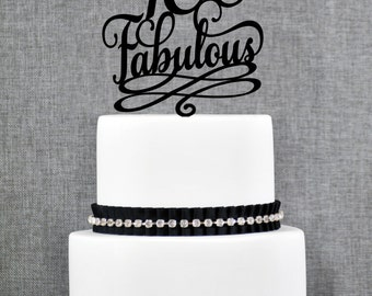 40 and Fabulous Birthday Cake Topper, Classy 40th Birthday Topper, Fortieth Birthday Cake Topper- (T202)