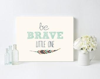 Nursery Art, Be Brave Little One, Tribal Feather, Framed, Canvas, Art Print #027