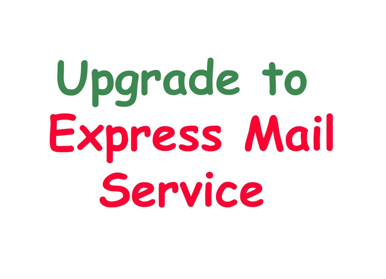 upgrade to express mail service. Black Bedroom Furniture Sets. Home Design Ideas