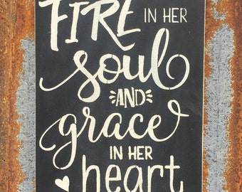 She has fire in her soul -Handmade Wood Sign