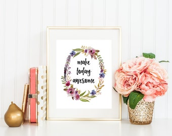 Make Today Awesome Printable Art Print, 5x7, 8x10, 11x14, Watercolor Floral Wreath, Feather Print, Watercolor Home Decor, Poster, Wall Art