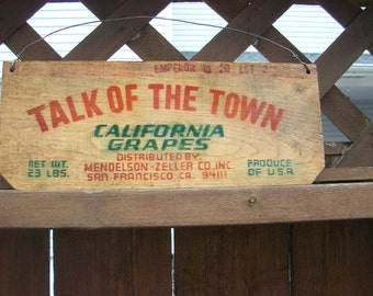 Vintage Fruit Crate End Wood Advertising Sign - Talk Of The Town California Grapes