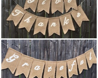 TWO Thanksgiving Burlap Banner Give Thanks & Grateful Rustic Thanksgiving Decorations Woodland Thanksgiving Banner