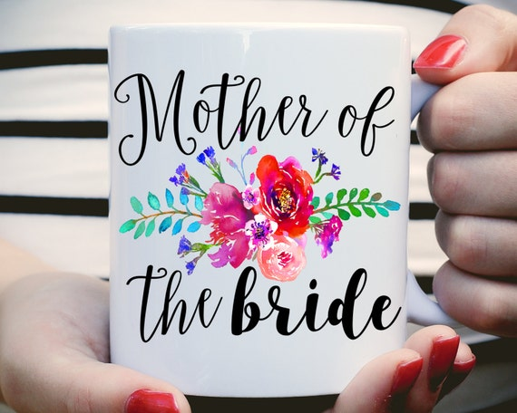 Mother of the Bride Mug, Floral Watercolor Mother of the Bride Mug, Wedding Mug, Mother of Bride Gift, Mother of the Groom Mug, Coffee Mug