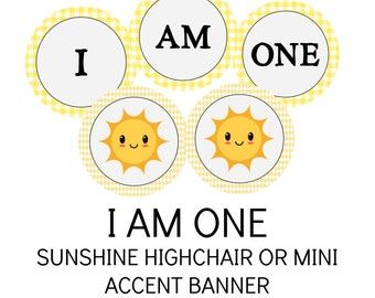 Instant Sunshine I am One Highchair or Mini Accent Banner Digital File DIY Printable Banner