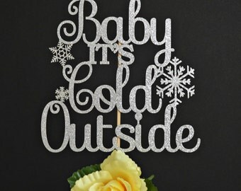 Baby It's Cold Outside Cake Topper - Glitter Baby Shower Cake Topper - Winter Wonderland Baby Shower Decoration - Christmas Cake Topper