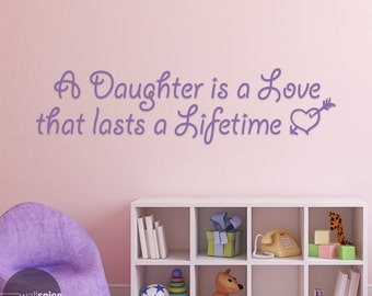 A Daughter Is A Love That Lasts A Lifetime Vinyl Wall Decal Sticker