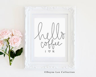Hello coffee, I love you! - 8 x 10 coffee lover's hand lettered art print