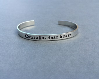 Courage, Dear Heart - Narnia Aslan Quote Lucy Pevensie The Lion the Witch and the Wardrobe Hand Stamped Aluminum Bracelet