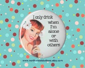 1950s Pinup Girl Drinking Dark Humor, Sarcastic Quotes, 1950s Drinking, Girls Night Out Pin, Inexpensive Wedding Favors 2.25 pin back button