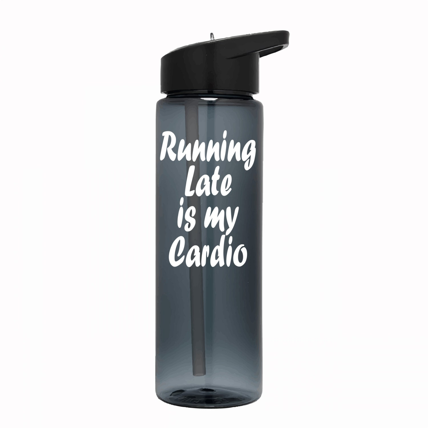 Funny Tumbler Cup Funny Gym Water Bottle Running Late Is My