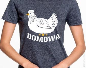 KURA DOMOWA T-shirt - Domesticated Chicken Humor Tee - Homemaker t-shirt