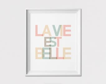 Inspirational print, Poster, Pastel, Wall Art, La vie est belle, French quote, Gift, Wall Decor, Home Decor, ArtFilesVicky