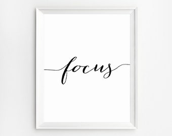 Focus Wall Art, Quote Art, Focus Print, Focus Poster, Wall Art Printable, Wall Quote, Inspirational Print, Motivational, Quote Print