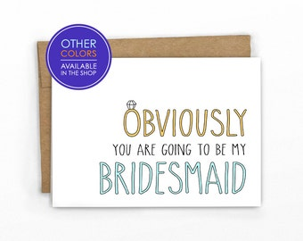 Will You Be My Bridesmaid Card ~ Obviously by Cypress Card Co.