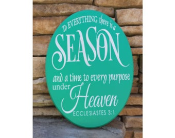 Ecclesiastes 3:1 ,hand painted, wood sign, to everything, there is a season, Christian art, Bible verse housewarming gift, wedding gift
