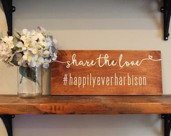 Custom Hashtag Share the Love Wedding Wood Sign (Wedding, Bridal Shower, Rehearsal Dinner)