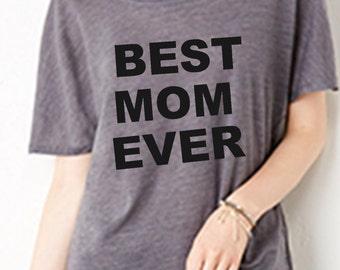 Best Mom Ever slouchy scoop neck tee tshirt