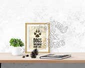 Dog Wall Art, Dogs Because People Suck, Funny Dog Quotes, Gifts for Dog Lovers Dog Prints Pet Gifts Dog Art Dog Themed Gifts Dog Gifts