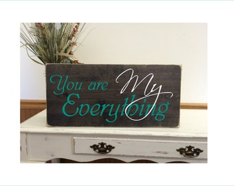 Romantic Wall Art, Distressed Wood Sign, Wall Decor, Mother's Day Gift, Sweetheart Gift, You are my Everything.