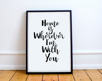 """ONE YEAR ANNIVERSARY Love Quote """"Home is Wherever I'm With You"""" Printable Printable home is wherever im with you house warming gift quote"""