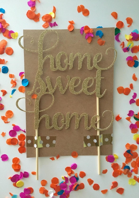 Glitter Home Sweet Home Cake Topper, House Warming Cake ...